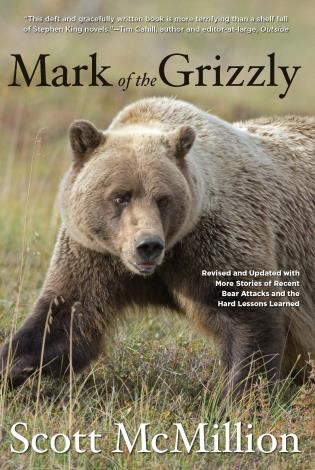 Cover image for the book Mark of the Grizzly: Revised and Updated with More Stories of Recent Bear Attacks and the Hard Lessons Learned, Second Edition