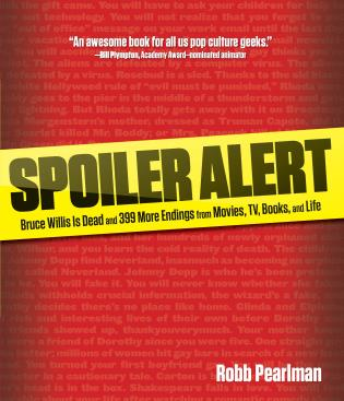 Cover image for the book Spoiler Alert: Bruce Willis Is Dead and 399 More Endings from Movies, TV, Books, and Life