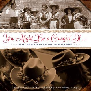 Cover image for the book You Might Be a Cowgirl If . . .: A Guide To Life On The Range, First Edition