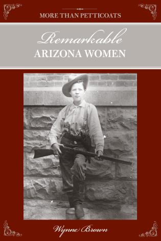 Cover image for the book More Than Petticoats: Remarkable Arizona Women, Second Edition