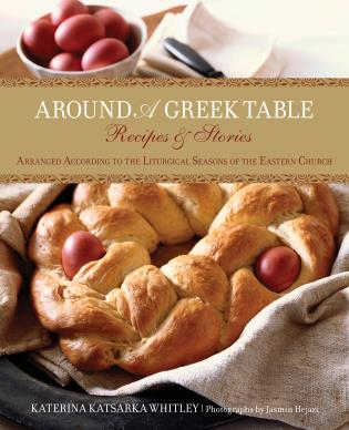 Cover image for the book Around a Greek Table: Recipes & Stories Arranged According To The Liturgical Seasons Of The Eastern Church