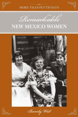 Cover image for the book More Than Petticoats: Remarkable New Mexico Women, Second Edition