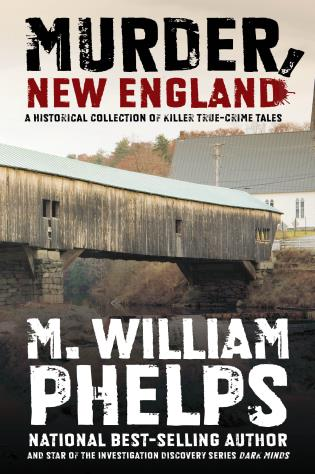 Cover image for the book Murder, New England: A Historical Collection Of Killer True-Crime Tales