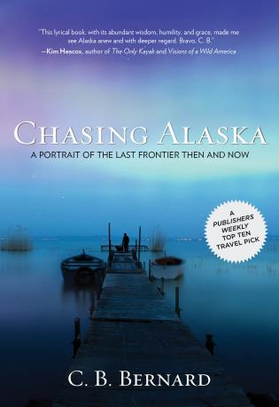 Cover image for the book Chasing Alaska: A Portrait Of The Last Frontier Then And Now