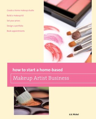 Cover image for the book How to Start a Home-based Makeup Artist Business, First Edition