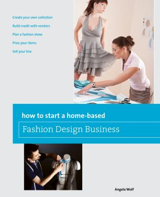 Cover image for the book How to Start a Home-based Fashion Design Business, First Edition