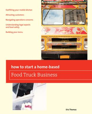 Cover image for the book How To Start a Home-based Food Truck Business, First Edition