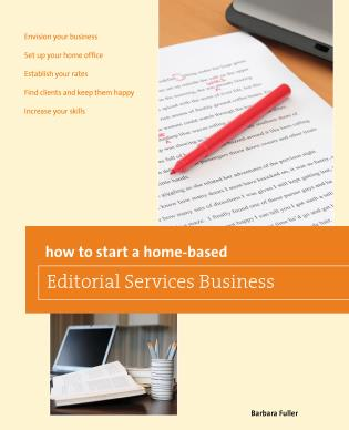 Cover image for the book How to Start a Home-based Editorial Services Business, First Edition