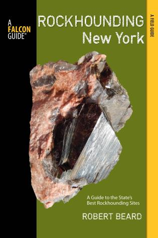 Cover image for the book Rockhounding New York: A Guide To The State's Best Rockhounding Sites, First Edition