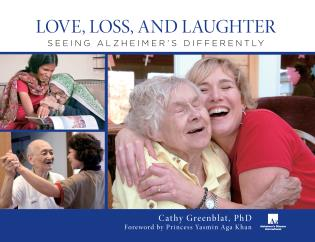 Cover image for the book Love, Loss, and Laughter: Seeing Alzheimer's Differently, First Edition