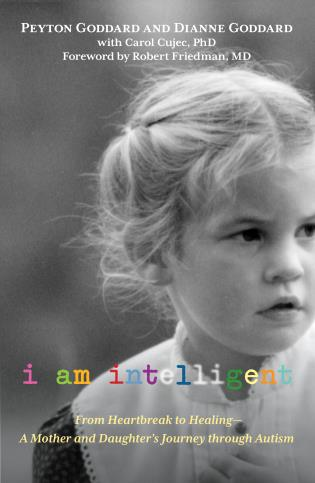 Cover image for the book I Am Intelligent: From Heartbreak To Healing--A Mother And Daughter's Journey Through Autism, First Edition