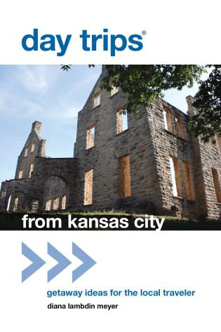 Cover image for the book Day Trips® from Kansas City: Getaway Ideas For The Local Traveler, Sixteenth Edition