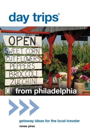 Cover image for the book Day Trips® from Philadelphia: Getaway Ideas For The Local Traveler, First Edition