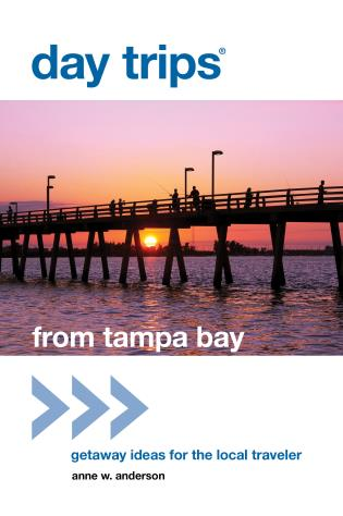 Cover image for the book Day Trips® from Tampa Bay: Getaway Ideas For The Local Traveler, First Edition