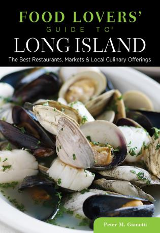 Cover image for the book Food Lovers' Guide to® Long Island: The Best Restaurants, Markets & Local Culinary Offerings, First Edition