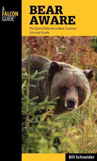 Cover image for the book Bear Aware: The Quick Reference Bear Country Survival Guide, Fourth Edition