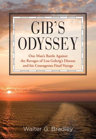 Cover image for the book Gib's Odyssey: One Man's Battle Against The Ravages Of Lou Gehrig's Disease And His Courageous Final Voyage