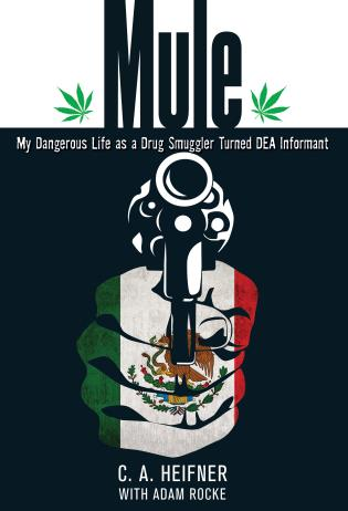 Cover image for the book Mule: My Dangerous Life As A Drug Smuggler Turned Dea Informant
