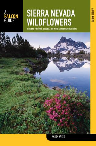 Cover image for the book Sierra Nevada Wildflowers: A Field Guide To Common Wildflowers And Shrubs Of The Sierra Nevada, Including Yosemite, Sequoia, And Kings Canyon National Parks, Second Edition