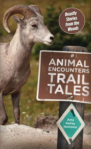 Cover image for the book Animal Encounters Trail Tales: Beastly Stories From The Woods