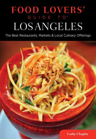 Cover image for the book Food Lovers' Guide to® Los Angeles: The Best Restaurants, Markets & Local Culinary Offerings, First Edition