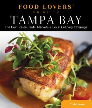 Cover image for the book Food Lovers' Guide to® Tampa Bay: The Best Restaurants, Markets & Local Culinary Offerings, First Edition