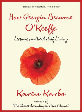 Cover image for the book How Georgia Became O'Keeffe: Lessons On The Art Of Living