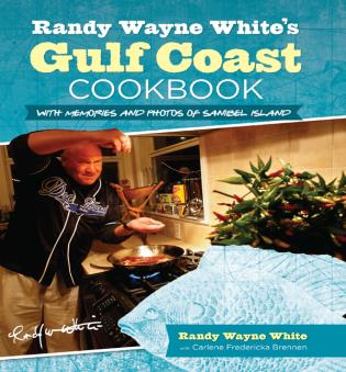 Cover image for the book Randy Wayne White's Gulf Coast Cookbook: With Memories And Photos Of Sanibel Island, Second Edition