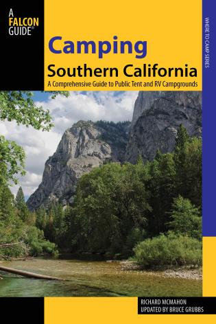 Cover image for the book Camping Southern California: A Comprehensive Guide To Public Tent And Rv Campgrounds, Second Edition