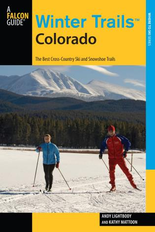 Cover image for the book Winter Trails™ Colorado: The Best Cross-Country Ski And Snowshoe Trails, Third Edition