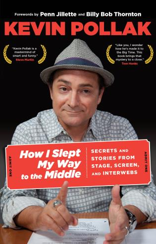 Cover image for the book How I Slept My Way to the Middle: Secrets And Stories From Stage, Screen, And Interwebs