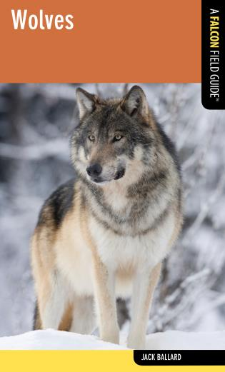 Cover image for the book Wolves: A Falcon Field Guide, First Edition
