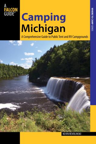 Cover image for the book Camping Michigan: A Comprehensive Guide To Public Tent And Rv Campgrounds, First Edition