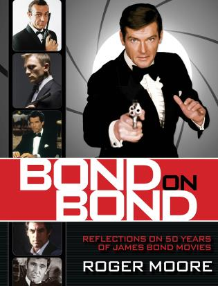 Cover image for the book Bond On Bond: Reflections On 50 Years Of James Bond Movies