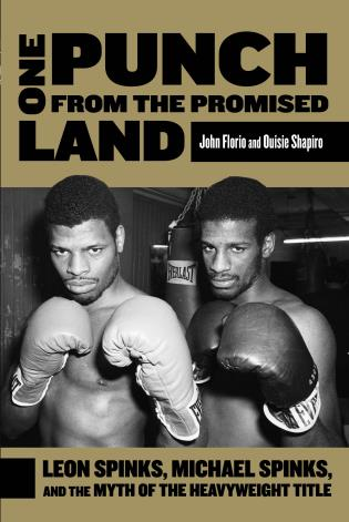 Cover image for the book One Punch from the Promised Land: Leon Spinks, Michael Spinks, And The Myth Of The Heavyweight Title