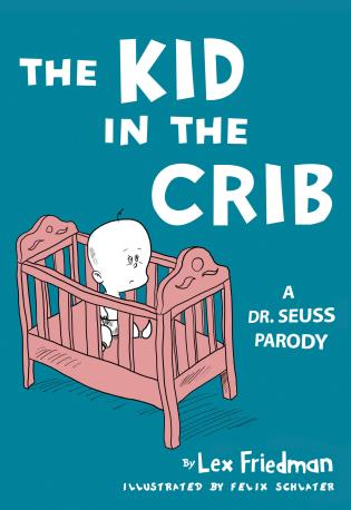 Cover image for the book Kid in the Crib: A Dr. Seuss Parody