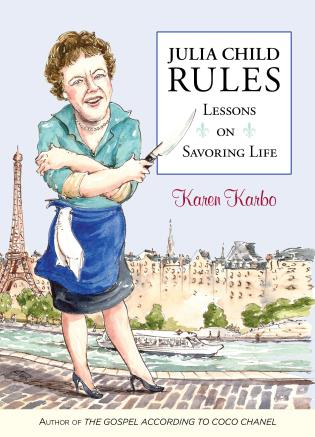 Cover image for the book Julia Child Rules: Lessons On Savoring Life