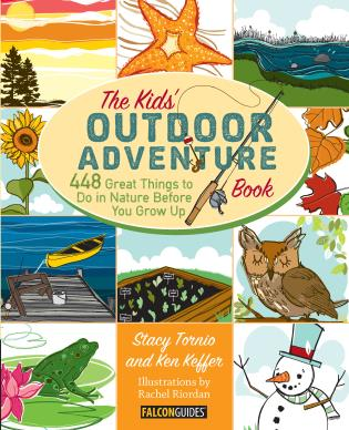 Cover image for the book Kids' Outdoor Adventure Book: 448 Great Things to Do in Nature Before You Grow Up