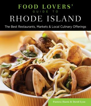 Cover image for the book Food Lovers' Guide to® Rhode Island: The Best Restaurants, Markets & Local Culinary Offerings, First Edition