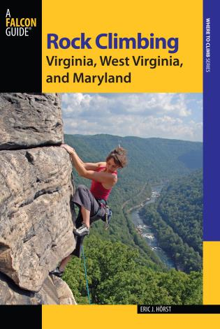 Cover image for the book Rock Climbing Virginia, West Virginia, and Maryland, Second Edition
