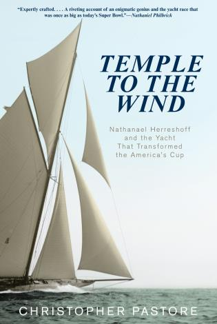 Cover image for the book Temple to the Wind: Nathanael Herreshoff And The Yacht That Transformed The America'S Cup