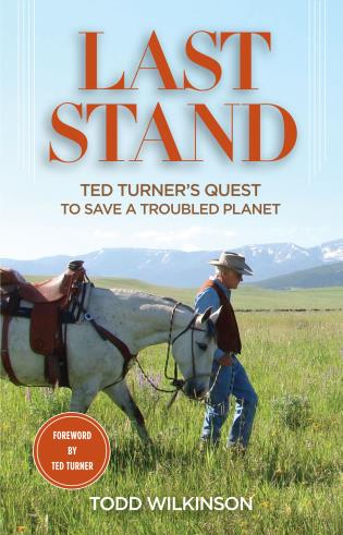 Cover image for the book Last Stand: Ted Turner's Quest To Save a Troubled Planet, First Edition