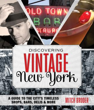 Cover image for the book Discovering Vintage New York: A Guide To The City's Timeless Shops, Bars, Delis & More, First Edition