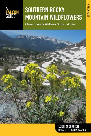Cover image for the book Southern Rocky Mountain Wildflowers: A Field Guide to Wildflowers in the Southern Rocky Mountains, including Rocky Mountain National Park, Second Edition