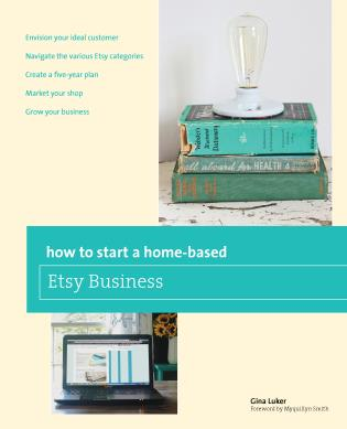 Cover image for the book How to Start a Home-based Etsy Business, First Edition