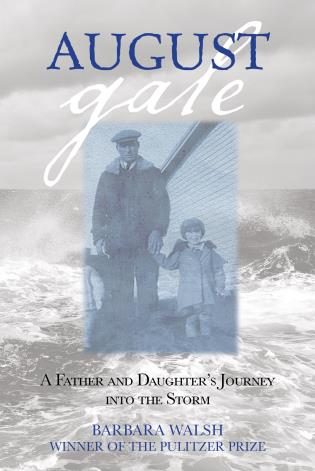 Cover image for the book August Gale: A Father And Daughter's Journey Into The Storm, First Edition