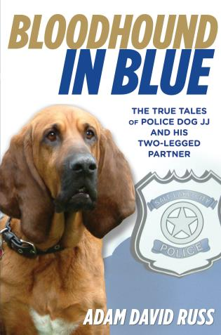 Cover image for the book Bloodhound in Blue: The True Tales Of Police Dog Jj And His Two-Legged Partner