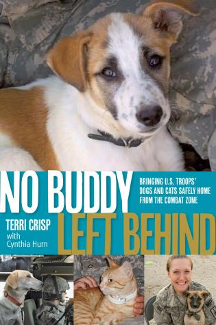 Cover image for the book No Buddy Left Behind: Bringing U.S. Troops' Dogs and Cats Safely Home from the Combat Zone