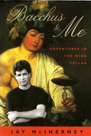 Cover image for the book Bacchus & Me: Adventures in the Wine Cellar, First Edition