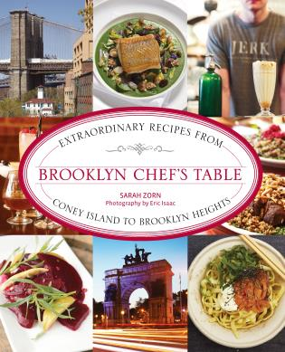 Cover image for the book Brooklyn Chef's Table: Extraordinary Recipes From Coney Island To Brooklyn Heights, First Edition